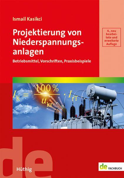Projektierung von Niederspannungsanlagen - Betriebsmittel, Vorschriften, Praxisbeispiele