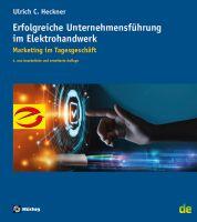 Erfolgreiche Unternehmensführung im Elektrohandwerk – Marketing im Tagesgeschäft