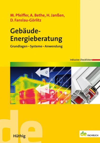 Pfeiffer, Bethe, Janßen, Fanslau-Görlitz: Gebäude-Energieberatung - Grundlagen - Systeme - Anwendung