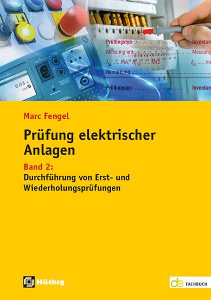 Prüfung elektrischer Anlagen – Band 2: Durchführung von Erst- und Wiederholungsprüfungen