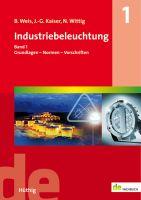 Weis, Kaiser, Wittig: Industriebeleuchtung Band 1