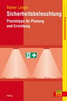 Sicherheitsbeleuchtung - Praxistipps für Planung und Errichtung