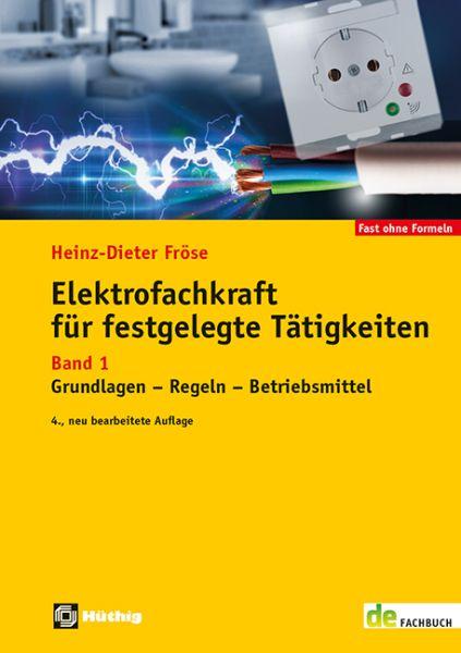Elektrofachkraft für festgelegte Tätigkeiten Band 1 – Grundlagen – Regeln – Betriebsmittel