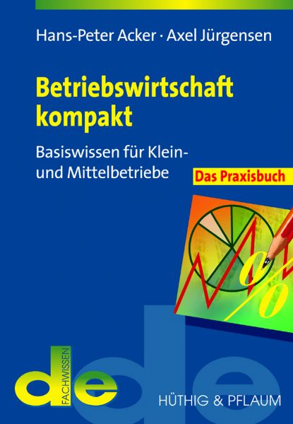 Acker, Jürgensen: Betriebswirtschaft kompakt - Basiswissen für Klein- und Mittelbetriebe
