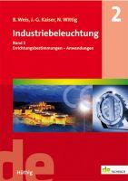 Weis, Kaiser, Wittig: Industriebeleuchtung Band 2