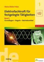 Fröse, Elektrofachkraft für festgelegte Tätigkeiten Band 1 - Grundlagen - Regeln -Betriebsmittel